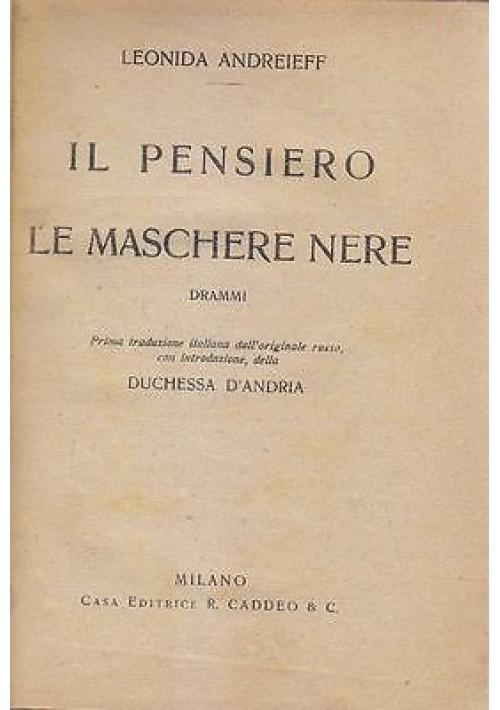 IL PENSIERO - LE MASCHERE NERE  drammi di Leonida Andreieff 1921 Caddeo