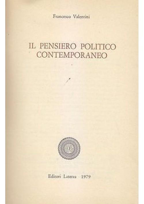 IL PENSIERO POLITICO CONTEMPORANEO Francesco Valentini 1979 Laterza libro usato