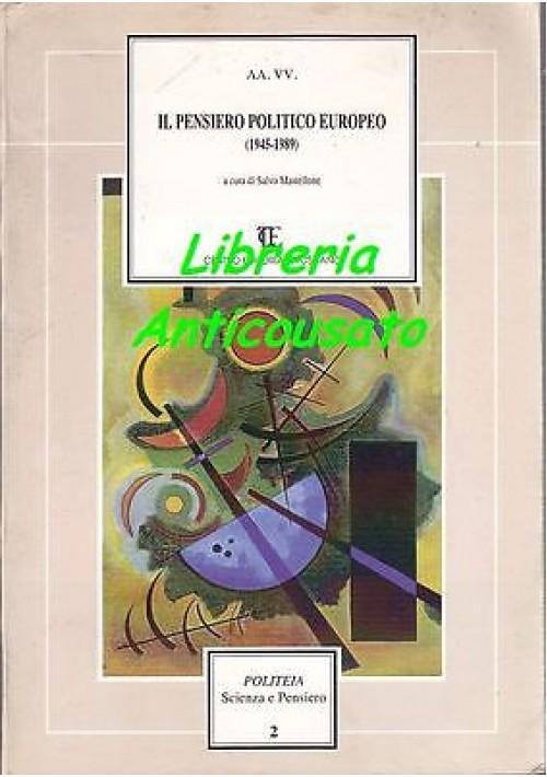 IL PENSIERO POLITICO EUROPEO (1945-1989) a cura di Salvo Mastellone 1994