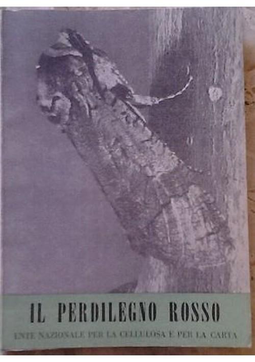 IL PERDILEGNO ROSSO  ente nazionale per la cellulosa e per la carta 1957