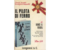 IL PILOTA DI FERRO di Hans Rudel 1965 Longanesi Pocket