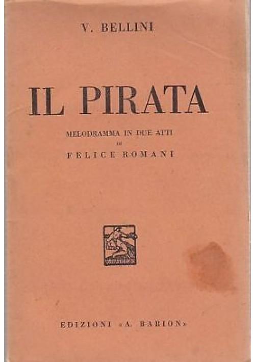 IL PIRATA di Vincenzo Bellini - libretto d'opera 1937  melodramma Felice Romani