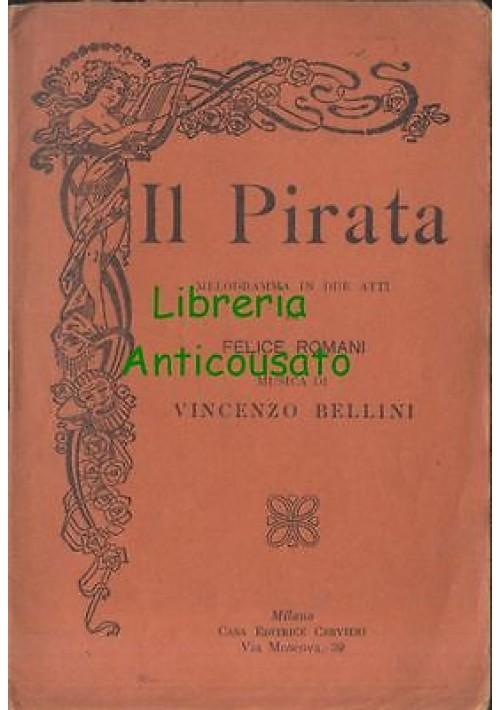 IL PIRATA di Vincenzo Bellini  libretto d'opera - casa editrice Cervieri anni'20