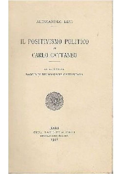 IL POSITIVISMO POLITICO DI CARLO CATTANEO di Alessandro Levi 1928 Laterza