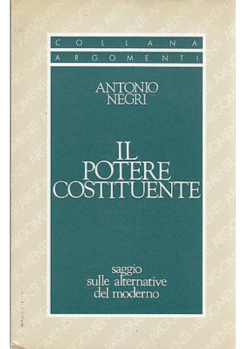 IL POTERE COSTITUENTE di  Antonio Negri - 1992 Sugarco - I EDIZIONE RARO!