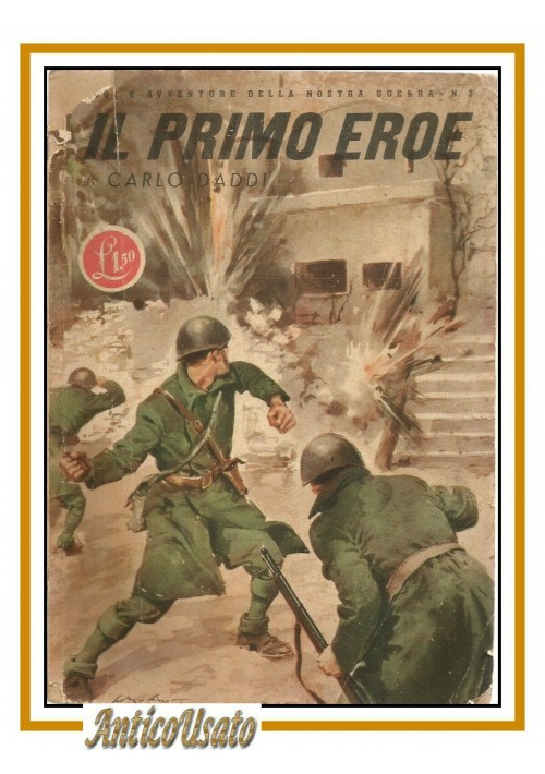 IL PRIMO EROE di Carlo Daddi 1942 Novissima libro per ragazzi