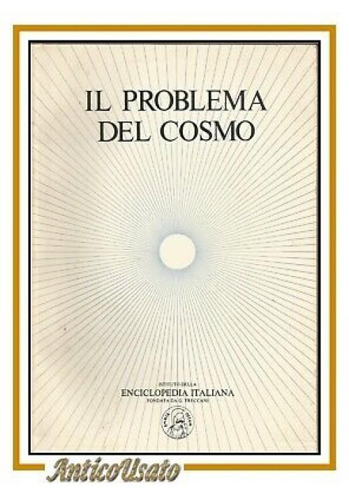 IL PROBLEMA DEL COSMO 2 volumi istituto enciclopedia italiana libro filosofia