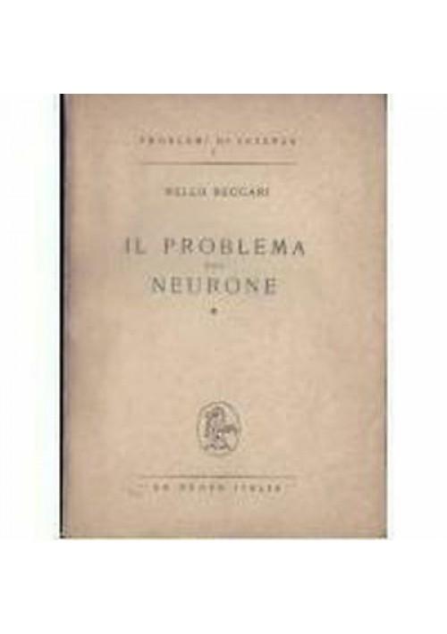 IL PROBLEMA DEL NEURONE 2 VOLUMI Nello Beccari  1944 1945 La Nuova Italia