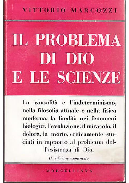 IL PROBLEMA DI DIO E LE SCIENZE di Vittorio Marcozzi 1965 Morcelliana Editrice