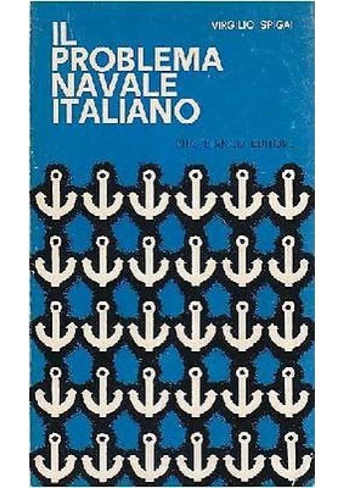 IL PROBLEMA NAVALE ITALIANO di Virgilio Spigai 1963 Vito Bianco editore