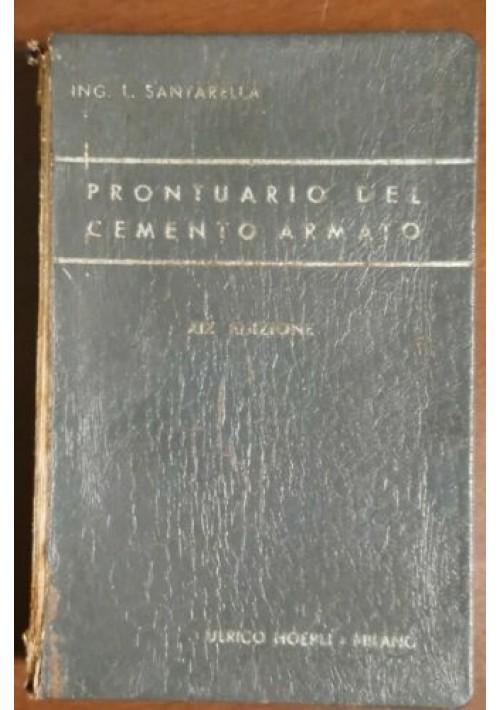 IL PRONTUARIO DEL CEMENTO ARMATO di Luigi Santarella 1952 Hoepli libro ingegneri