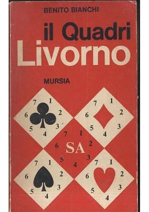 IL QUADRI LIVORNO di Benito Bianchi -  Mursia I edizione 1974