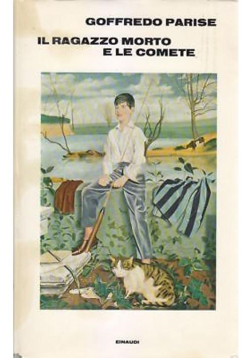 IL RAGAZZO MORTO E LE COMETE Goffredo Parise 1972 Einaudi Editore