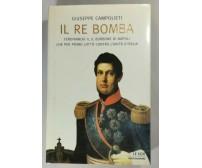 IL RE BOMBA Ferdinando II Borbone di Giuseppe Campolieti 2001 Mondadori libro