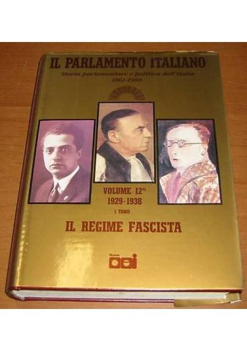 IL REGIME FASCISTA - IL PARLAMENTO ITALIANO VOL.XII STORIA PARLAMENTARE D'ITALIA