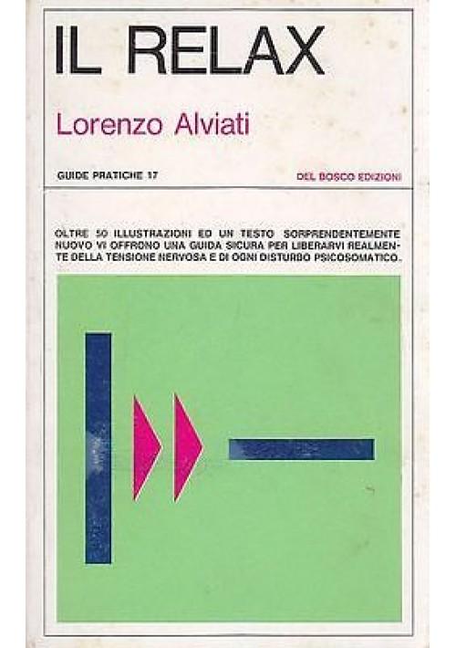 IL RELAX di Lorenzo Alviati - Edizione Del Bosco 1974