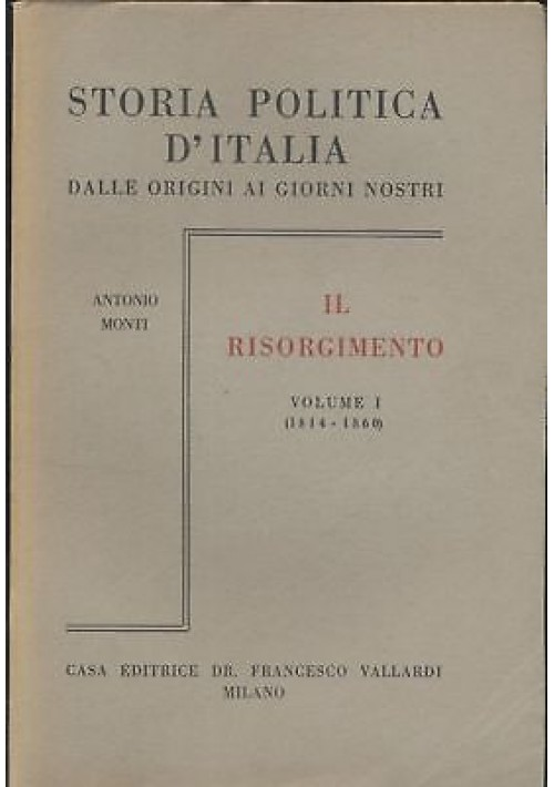 IL RISORGIMENTO 2 volumi di Antonio Monti 1955 STORIA POLITICA ITALIA Vallardi