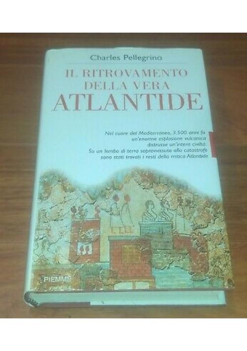 IL RITROVAMENTO DELLA VERA ATLANTIDE Charles Pellegrino 1998 Piemme I edizione
