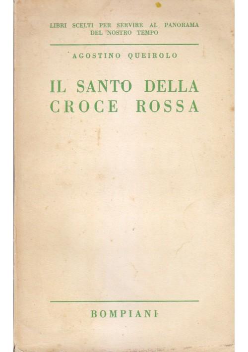 IL SANTO DELLA CROCE ROSSA di Agostino Queirolo Bompiani editore 1941