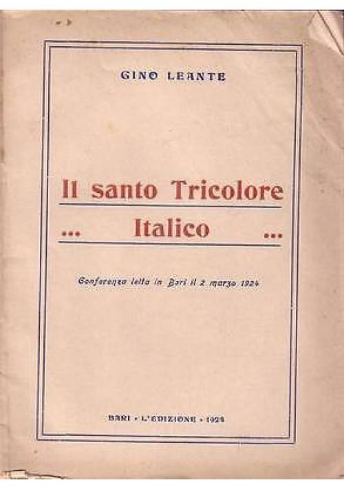 IL SANTO TRICOLORE ITALICO di Gino Leante conferenza letta in Bari 2 marzo 1924