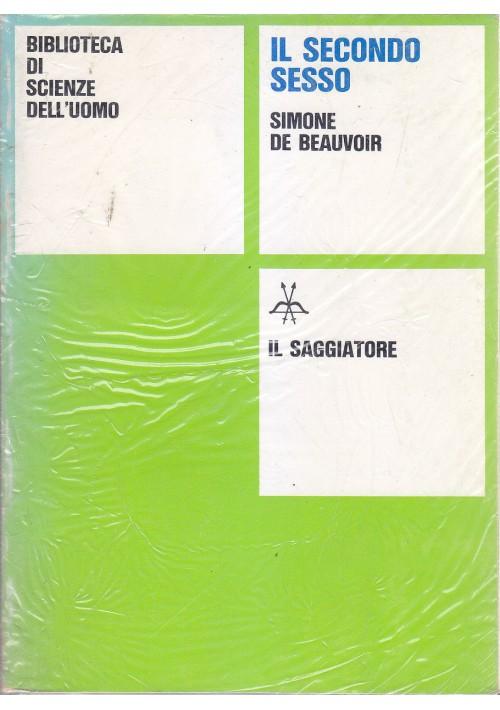 IL SECONDO SESSO Simone de Beauvoir 1972 il saggiatore biblioteca scienze uomo *