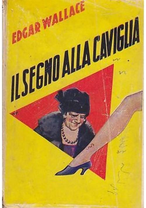 IL SEGNO ALLA CAVIGLIA  di Edgar Wallace 1938 Aurora