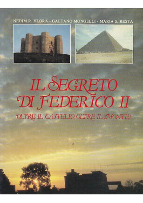 IL SEGRETO DI FEDERICO II oltre il castello il monte -1988 Vlora Mongelli Resta