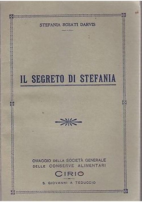 IL SEGRETO DI STEFANIA di Stefania Rosati Darvis - biblioteca Cirio Vol.I