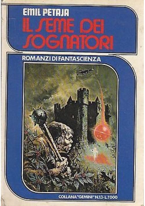 IL SEME DEI SOGNATORI di Emil Petraja - Solaris Editrice 1978 COLLANA GEMINI 13