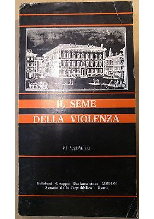 IL SEME DELLA VIOLENZA gruppo destra nazionale 1975  Edizioni de Il Borghese
