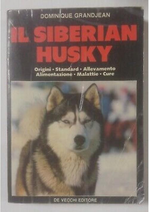 IL SIBERIAN HUSKY Dominique Grandjean 1988 De Vecchi origini standard allevament