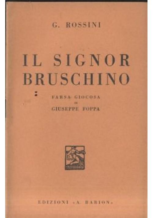 IL SIGNOR BRUSCHINO  Rossini libretto opera di Giuseppe Foppa 1936 Barion LIRICA