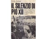 IL SILENZIO DI PIO XII di Carlo Falconi - Sugar Editore 1965 *