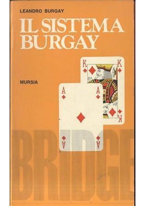 IL SISTEMA BURGAY di Leandro Burgay -  Mursia I edizione 1969