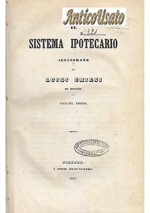 IL SISTEMA IPOTECARIO ILLUSTRATO 5 tomi in 3 voll. Luigi Chiesi 1858 Le Monnier
