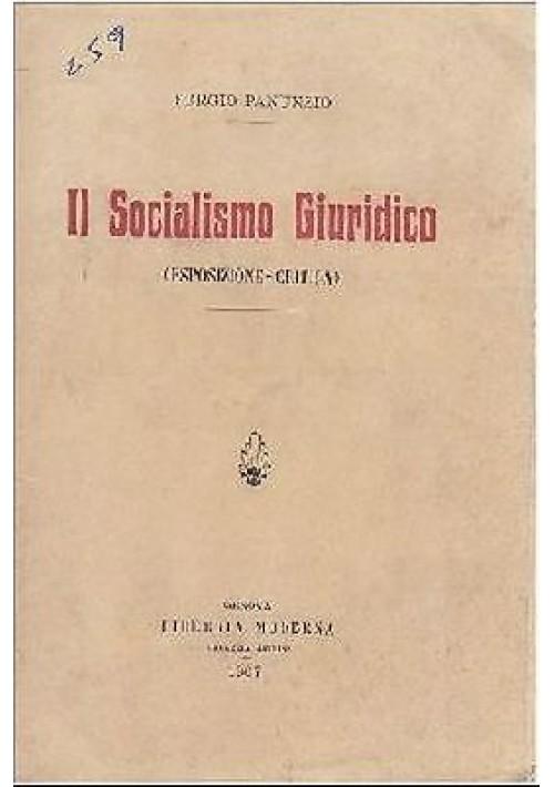 IL SOCIALISMO GIURIDICO Sergio Panunzio esposizione critica 1907 Libreri Moderna