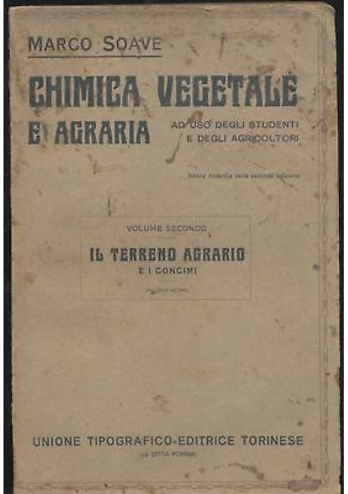 IL TERRENO AGRARIO E I CONCIMI Marco Soave chimica vegetale agraria 1922 UTET *
