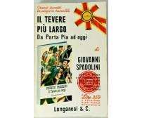 IL TEVERE PIU' LARGO da Porta Pia ad oggi di Giovanni Spadolini libro Longanesi