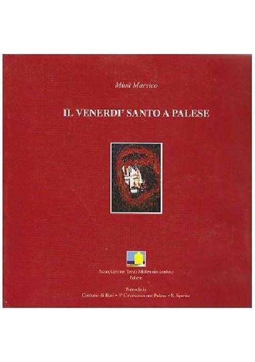 """IL VENERDÌ SANTO A PALESE di Mimì Marsico 2001 Edizione """"Terzo Millennio"""""""