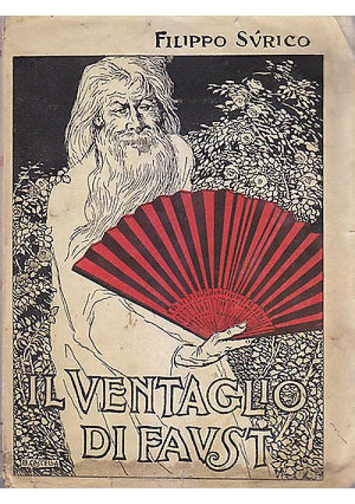 IL VENTAGLIO DI FAUST – ORIENTALE di Filippo Surico 1920 Quattrini autografato *