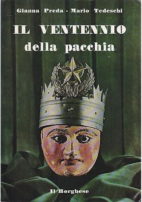 IL VENTENNIO DELLA PACCHIA di Gianna Preda e Mario Tedeschi 1971 Il Borghese