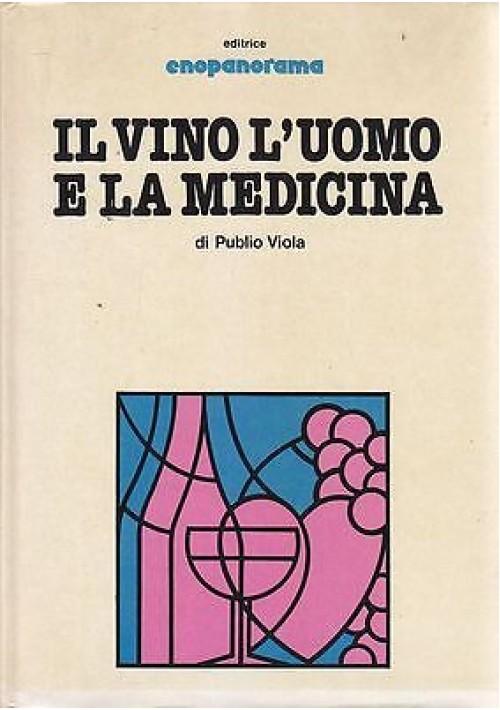 IL VINO L'UOMO E LA MEDICINA di Publio Viola 1979 Enopanorama Editrice