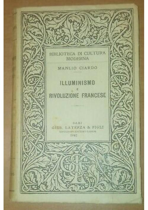 ILLUMINISMO E RIVOLUZIONE FRANCESE Manlio Ciardo 1942 Laterza