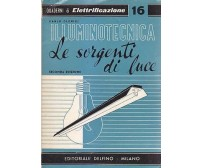 ILLUMINOTECNICA LE SORGENTE DI LUCE di Carlo Clerici Editoriale Delfino II ed. *
