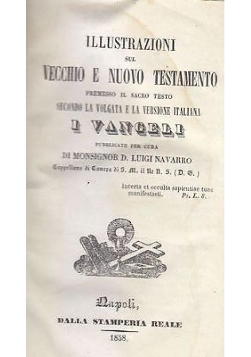 ILLUSTRAZIONI SUL VECCHIO E NUOVO  TESTAMENTO  I VANGELI 1858 Luigi Navarro