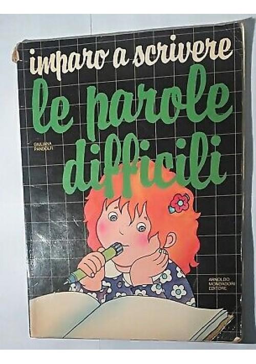 IMPARO A SCRIVERE LE PAROLE DIFFICILI Giuliana Pandolfi 1978 Mondadori