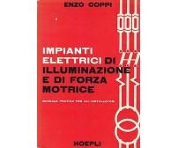 IMPIANTI ELETTRICI DI ILLUMINAZIONE E DI FORZA MOTRICE di Enzo Coppi 1963 Hoepli