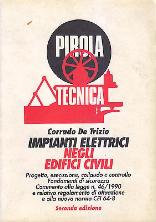 IMPIANTI ELETTRICI NEGLI EDIFICI CIVILI di Corrado De Trizzio 1994 Pirola