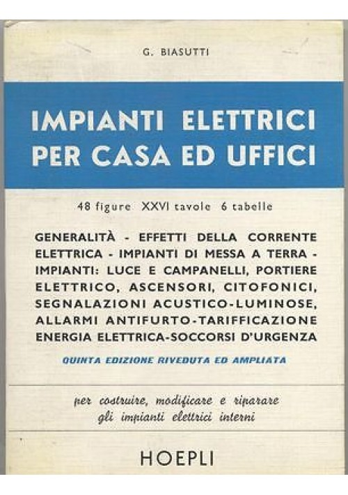 IMPIANTI ELETTRICI PER CASA ED UFFICI Giuseppe Biasutti 1976 Hoepli Editore