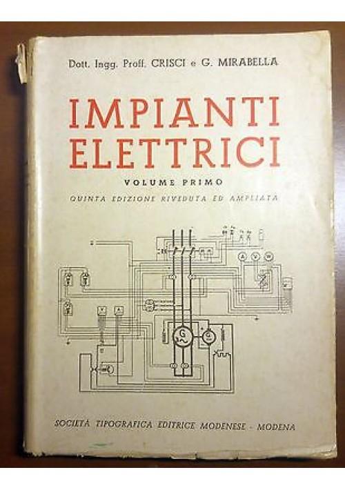 IMPIANTI ELETTRICI volume I di Crisci e Mirabella 1956 Società editrice modenese